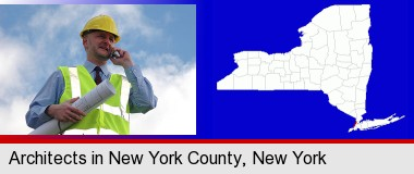 an architect with blueprints, conversing on a cellular phone; New York County highlighted in red on a map