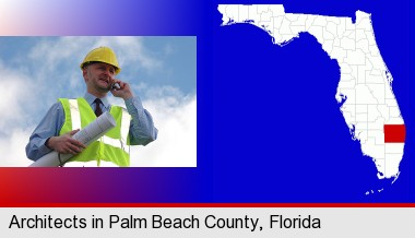 an architect with blueprints, conversing on a cellular phone; Palm Beach County highlighted in red on a map